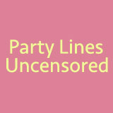 Party Lines Uncensored